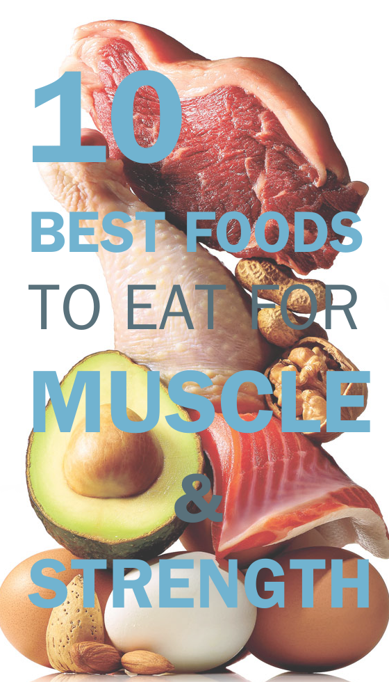 10 Best Foods to Eat for Muscle and Strength