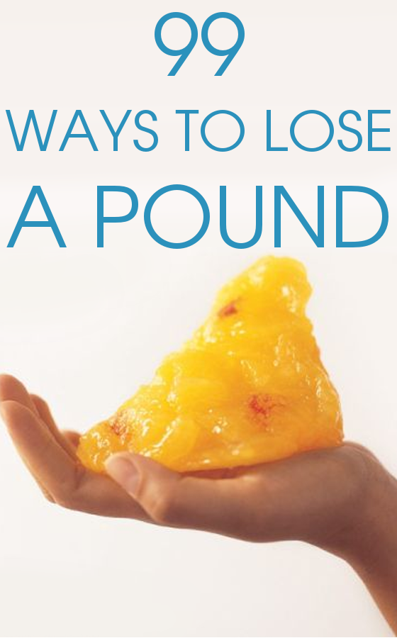 99 Ways to Lose a Pound